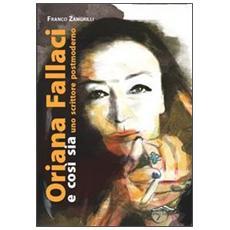 Oriana Fallaci e così sia. Uno scrittore postmoderno