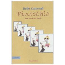 Pinocchio. Una favola per adulti