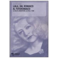 Liala, dal romanzo al fotoromanzo. Le scelte linguistiche, lo stile, i temi