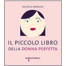 Il piccolo libro della donna perfetta