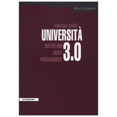 Universit� 3.0. Quattro anni vissuti pericolosamente