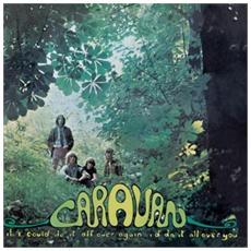 Caravan - If I Could Do It All Over Again, I'ddo I
