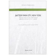 Battery Park City, New York. Principi e tecniche di urban design attraverso la storia di un modello