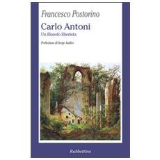 Carlo Antoni. Un filosofo liberista