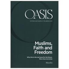 Oasis. cristiani e musulmani nel mondo globale. ediz. inglese (2018). 26: muslims, faith and freedom