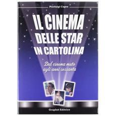 Il cinema delle star in cartolina. Dal cinema muto agli anni sessanta