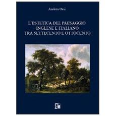 L'estetica del paesaggio inglese e italiano tra settecento e ottocento