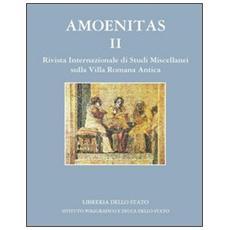 Amoenitas. Rivista internazionale di studi miscellanei sulla Villa Romana antica. Vol. 2