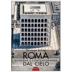 Roma moderna e contemporanea dal cielo