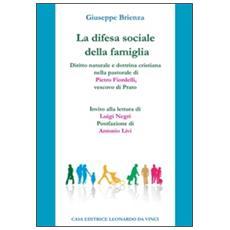 La difesa sociale della famiglia. Diritto naturale e dottrina cristiana nella pastorale di Pietro Fiordelli, vescovo di Prato
