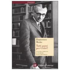 Tutti pazzi per Gödel! La guida completa al teorema di incompletezza