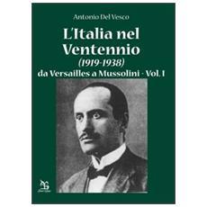 L'Italia nel Ventennio (1919-1938) . Vol. 1: Da Versailles a Mussolini.
