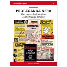 Propaganda nera. Guerra psicologica inglese contro le forze dell'Asse