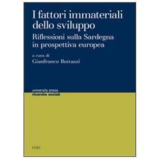 I fattori immateriali dello sviluppo. Riflessioni sulla Sardegna in prospettiva europea