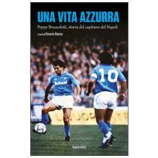 Una vita azzurra. Peppe Bruscolotti, storia del capitano del Napoli