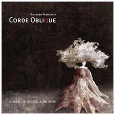 Corde Oblique - A Hail Of Bitter Almonds