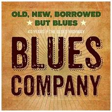 Blues Company - Old, New, Borrowed But Blues