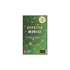 Effetto Medici. Innovare all'intersezione tra idee, concetti e culture