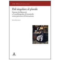 Dal singolare al plurale. Simone de Beauvoir e l'autobiografia al femminile come percorso di formazione