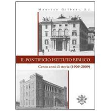 Il Pontificio Istituto Biblico. Un secolo di storia (1909-2009)