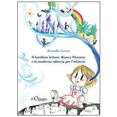 Il bambino lettore. Bianca Pitzorno e la moderna editoria per l'infanzia