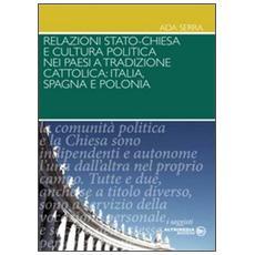 Relazioni Stato-Chiesa e cultura politica nei paesi a tradizioni cattolica. Itaila, Spagna e Polonia