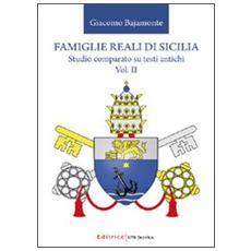Famiglie reali di Sicilia. Studio comparato su testi antichi. Vol. 2
