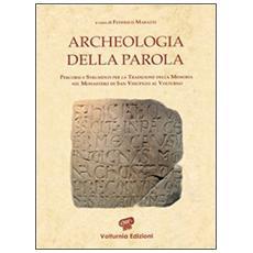 Archeologia della parola. Percorsi e strumenti per la tradizione della memoria nel monastero di San Vincenzo al Volturno