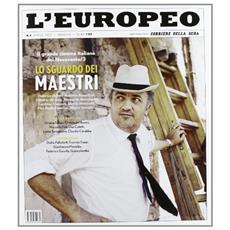 L'europeo (2013) . Vol. 4: Lo sguardo dei maestri.