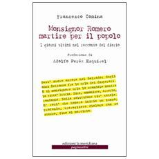 Monsignor Romero martire per il popolo. I giorni ultimi nel racconto del diario