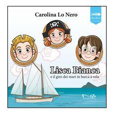 Lisca Bianca e il giro dei mari in barca a vela