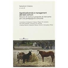 Agrobiodiversit� e management dei beni comuni. Pecorsi di ricerca e proposte di intervento per una pedagogia di comunit�