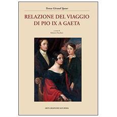Relazione del viaggio di Pio IX a Gaeta