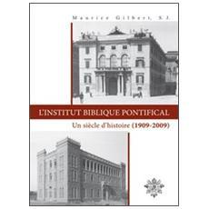 L'Institut Biblique Pontifical. Un siècle d'histoire (1909-2009)