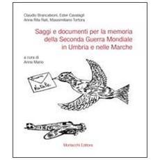 Saggi e documenti per la memoria della seconda guerra mondiale in Umbria e nelle Marche