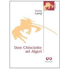 Don Chisciotte ad Algeri. La guardiana delle ombre