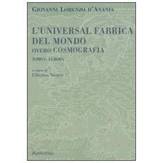 Universal fabrica del mondo ovvero cosmografia (L') . Vol. 1: Europa.