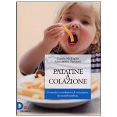 Patatine a colazione. Prevenire e combattere il sovrappeso dei nostri bambini