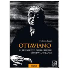 Ottaviano. Il testamento intellettuale di Ottaviano Lapini