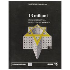 Tredici milioni. Prognosi riservata della comunità ebraica