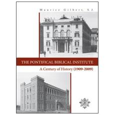 The Pontifical Biblical Institute. A century history (1909-2009)