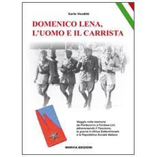 Domenico Lena, l'uomo e il carrista. Viaggio nella memoria da Pontecorvo a Fontana Liri. . .
