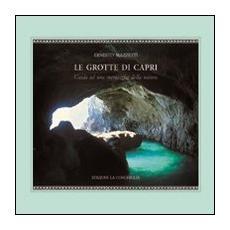 Le grotte di Capri. Guida ad una meraviglia della natura
