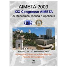 Aimeta 2009. Atti del 19º Congresso dell'Associazione italiana di meccanica teorica e applicata. Ediz. multilingue