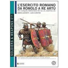 L'esercito romano da Romolo a re Artù. Ediz. italiana e inglese. Vol. 2: Da Augusto a Caracalla, 30 a. C. , 217 d. C. .