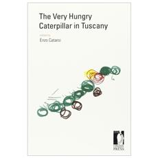 The very hungry caterpillar in Tuscany