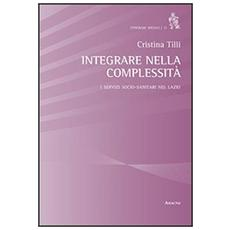Integrare nella complessità. I servizi socio-sanitari nel Lazio