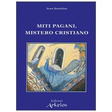 Miti pagani, mistero cristiano