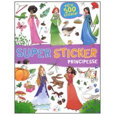 Principesse. Super sticker. Con adesivi
