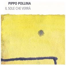 Pollina Pippo - Il Sole Che Verra'
